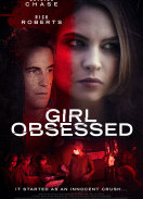 Girl obsessed / Убийствено увлечение (2014)