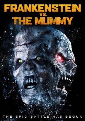 Frankenstein vs. The Mummy / Франкенщайн срещу Мумията (2015)