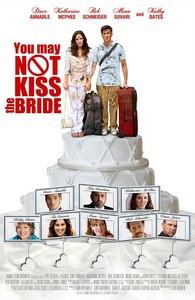 You May Not Kiss the Bride / Не бива да целуваш булката (2011)