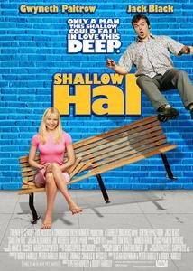 Shallow Hal / Свалячът Хал (2001)