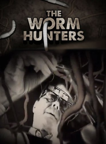 The Worm Hunters / Ловци на червеи (2011)