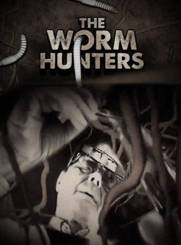 The Worm Hunters / Ловци на червеи (2011)