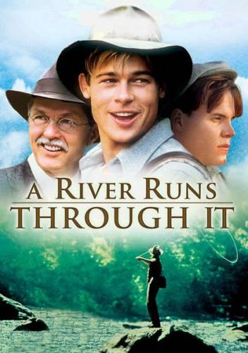 A River Runs Through It / Там тече река (1992)