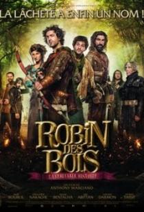 Робин Худ, истинската история (2015)