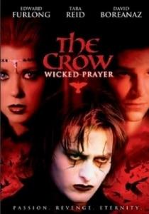 The Crow 4: Wicked prayer / Гарванът 4: Порочна молитва (2005)