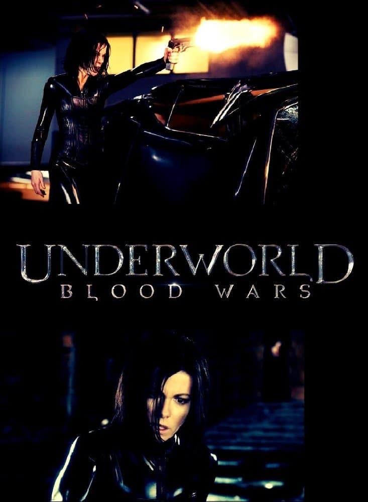 Underworld: Blood Wars / Подземен свят: Следващо поколение (2017)
