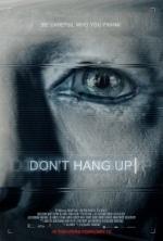 Don't Hang Up / Не затваряй телефона (2016)
