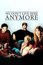 We Don't Live Here Anymore / Не живеем вече тук (2004)